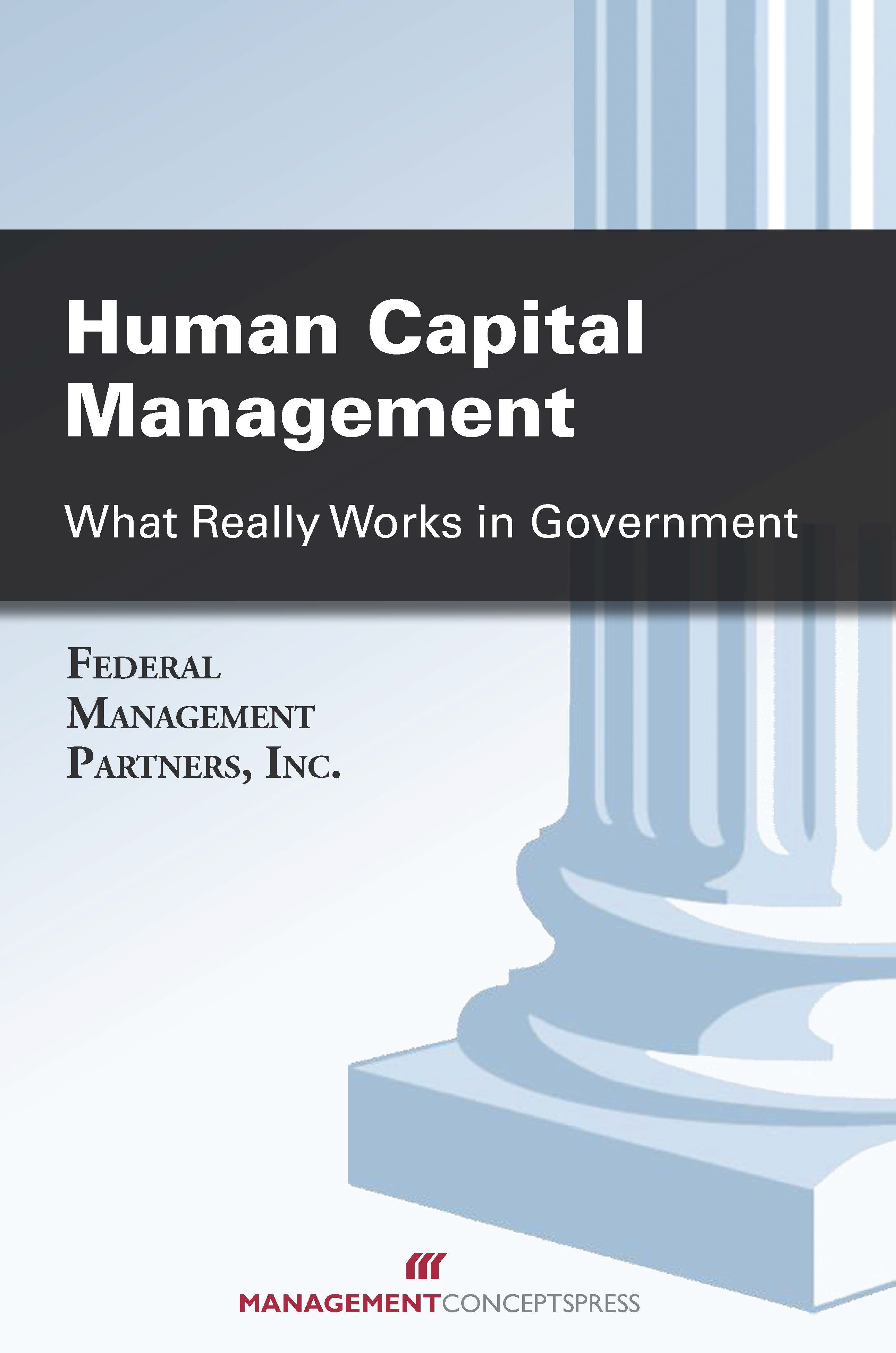 Excerpt from Human Capital Management: What Really Works in Government - Chapter 1